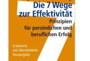 Stephen R. Covey - Die 7 Wege zur Effektivität: Prinzipien für persönlichen und beruflichen Erfolg